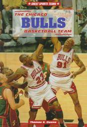 The Chicago Bulls Basketball Team by Thomas S. Owens 1997, Hardcover