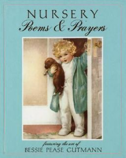 Nursery Poems and Prayers by Bessie P. Gutmann 2007, Hardcover