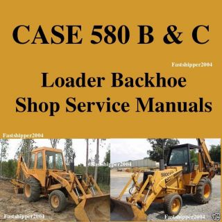 Case 580B 580C 580 B & C Loader Backhoe Tractor Shop Service Manuals