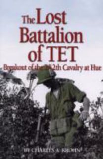 The Lost Battalion of TET Breakout of the 2 12th Cavalry at Hue by