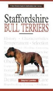 New Owners Guide to Staffordshire Bull Terriers by Dayna Lemke