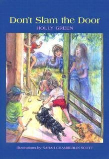 Dont Slam the Door by Holly G. Green 2005, Hardcover