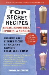 Top Secret Recipes  Sodas, Smoothies, Spirits and Shakes Creating Cool