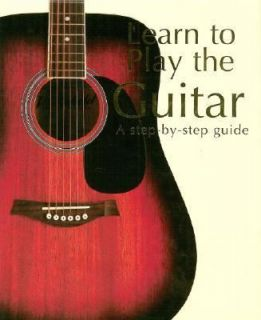 Learn to Play the Guitar Hardcover