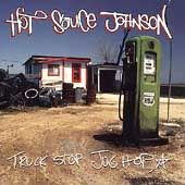 Truck Stop Jug Hop by Hot Sauce Johnson CD, Aug 1999, Out Post
