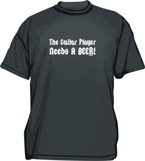 The Guitar Player Needs A Beer Shirt Pick Size Color
