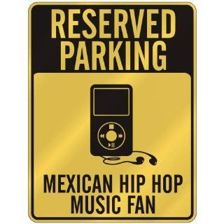 RESERVED PARKING  MEXICAN HIP HOP MUSIC FAN  PARKING SIGN MUSIC
