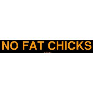 NO FAT CHICKS Large Bumper Sticker    Automotive