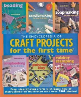 of Craft Projects for the First Time Easy, Step by Step Crafts